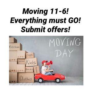 Moving 11-6…Everything must GO!